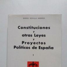 Libros de segunda mano: CONSTITUCIONES Y OTRAS LEYES Y PROYECTOS POLITICOS DE ESPAÑA. TOMO I. DIEGO SEVILLA ANDRES. TDK423. Lote 184030341