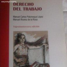 Libros de segunda mano: DERECHO DEL TRABAJO. MANUEL CARLOS PALOMEQUE LÓPEZ Y MANUEL ALVAREZ DE LA ROSA.. Lote 184052091
