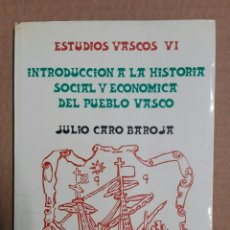 Libros de segunda mano: INTRODUCCIÓN A LA HISTORIA SOCIAL Y ECONÓMICA DEL PUEBLO VASCO...1974. Lote 184052481