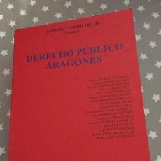 Libros de segunda mano: DERECHO PUBLICO ARAGONES, ANTONIO EMBID IRUJO. Lote 184054880