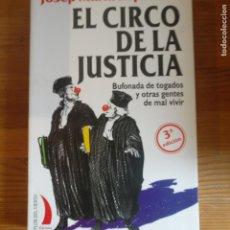 Libros de segunda mano: EL CIRCO DE LA JUSTICIA JOSEP MARÍA LOPERENA PUBLICADO POR FLOR DEL VIENTO EDICIONES 2007 344PP. Lote 184106740
