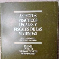 Libros de segunda mano: ASPECTOS PRÁCTICOS LEGALES Y FISCALES DE LAS VIVIENDAS ** JOSÉ A. ALMOGUERA Y NICOMEDES GALLARDO. Lote 184925853