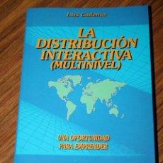 Libros de segunda mano: LA DISTRIBUCION INTERACTIVA.MULTINIVEL.IBERONET.LUIS CADENAS.1996.SERIE TECNICA.COMERCIO.NEGOCIO. Lote 185722647