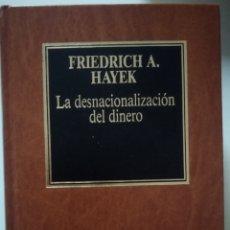 Libros de segunda mano: F A HAYEK LA DESNACIONALIZACIÓN DEL DINERO. Lote 235659260