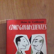 Livros em segunda mão: CÓMO GANAR CLIENTES. HEINZ M GOLDMANN. Lote 187499116