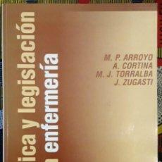Libros de segunda mano: ÉTICA Y LEGISLACIÓN EN ENFERMERÍA. Lote 187532340