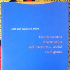 Libros de segunda mano: JOSÉ LUIS MONEREO PÉREZ . FUNDAMENTOS DOCTRINALES DEL DERECHO SOCIAL EN ESPAÑA . TROTTA. Lote 187568955