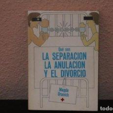 Libros de segunda mano: QUE SON LA SEPARACION LA ANULACION Y EL DIVORCIO. Lote 188442130