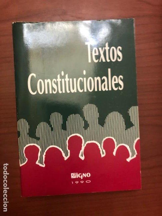 TEXTOS CONSTITUCIONALES (Libros de Segunda Mano - Ciencias, Manuales y Oficios - Derecho, Economía y Comercio)