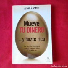Libros de segunda mano: MUEVE TU DINERO Y HAZTE RICO. AITOR ZARATE. ESPASA 2007. Lote 189503053