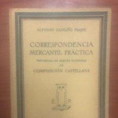 Libros de segunda mano: CORRESPONDENCIA MERCANTIL PRÁCTICA PRECEDIDA DE BREVES NOCIONES DE COMPOSICIÓN CASTELLANA. Lote 189527142