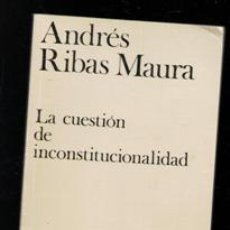 Livros em segunda mão: LA CUESTIÓN DE INCONSTITUCIONALIDAD, ANDRÉS RIBAS MAURA. Lote 190534817