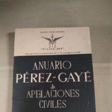 Libros de segunda mano: ANUARIO PÉREZ-GAYÉ DE APELACIONES CIVILES. AUDIENCIA TERRITORIAL DE BURGOS . Lote 191244246