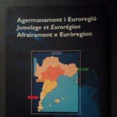 Libros de segunda mano: AGERMANAMENT I EUROREGIÓ. INCLOU MAPA: PAÏSOS OCCITANS, PAÏSOS CATALANS, EUROREGIÓ. ANDORRA. Lote 191580400