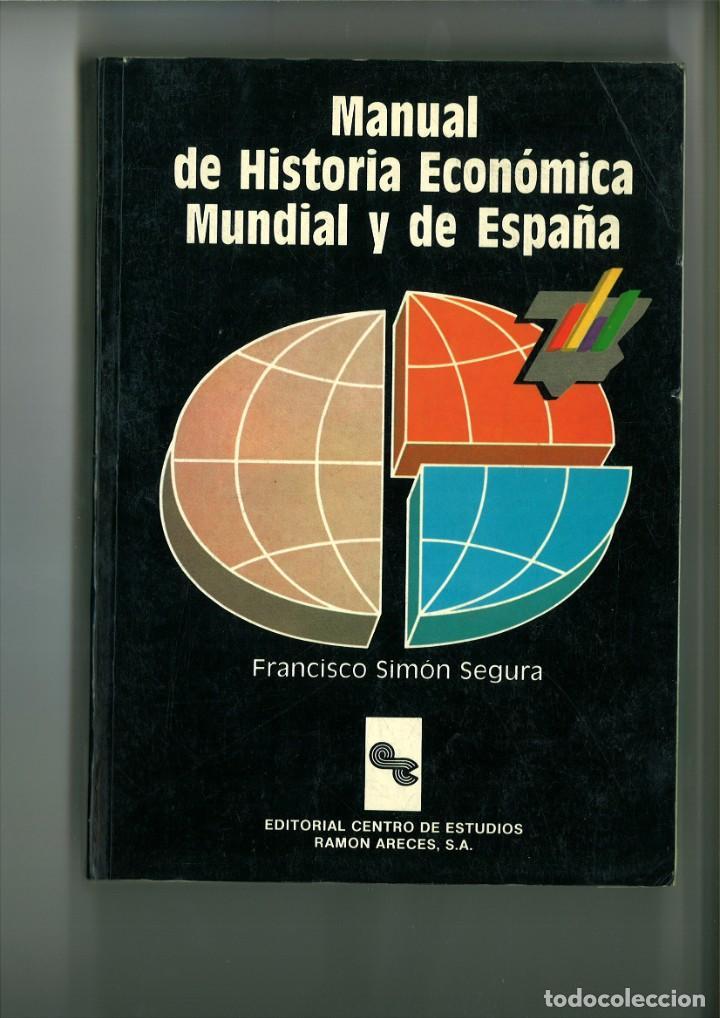 MANUAL DE HISTORIA ECONÓMICA MUNDIAL Y DE ESPAÑA. FRANCISCO SIMÓN SEGURA (Libros de Segunda Mano - Ciencias, Manuales y Oficios - Derecho, Economía y Comercio)