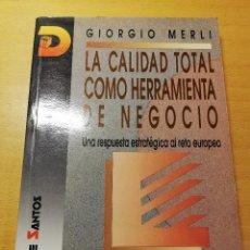 Libros de segunda mano: LA CALIDAD TOTAL COMO HERRAMIENTA DE NEGOCIO (GIORGIO MERLI). Lote 193031597