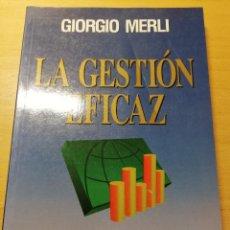 Libros de segunda mano: LA GESTIÓN EFICAZ (GIORGIO MERLI). Lote 193031858
