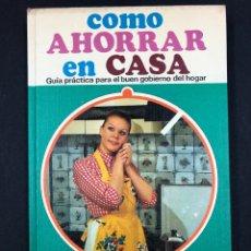 Libros de segunda mano: COMO AHORRAR EN CASA - MARGARETE KALLE - BIBL. EL MUEBLE 1ª EDICION 1969. Lote 194002612