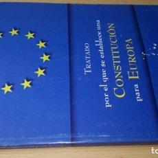Libros de segunda mano: TRATADO POR EL QUE SE ESTABLECE UNA CONSTITUCION PARA EUROPA/ G401. Lote 194242748