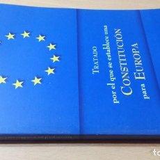 Libros de segunda mano: TRATADO POR EL QUE SE ESTABLECE UNA CONSTITUCION PARA EUROPA/ G504. Lote 194242797