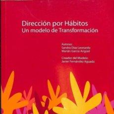Libros de segunda mano: DIRECCIÓN POR HÁBITOS. UN MODELO DE TRASNFORMACIÓN - SANDRA DÍAZ LEONARDO - ÉLOLOGOS. Lote 194259168