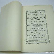 Libros de segunda mano: FACSIMIL - ESTATUTOS DEL REAL COLEGIO DE ABOGADOS CIUDAD PALMA - MALLORCA 1780 - NUM 1500 EJEMPLARES. Lote 194284188