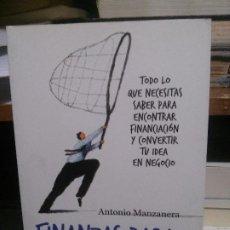 Libros de segunda mano: FINANZAS PARA EMPRENDEDORES, ANTONIO MANZANERA, DEUSTO. Lote 194287996