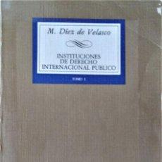 Libros de segunda mano: INSTITUCIONES DE DERECHO INTERNACIONAL PUBLICO - TOMO 1 - MANUEL DIEZ DE VELASCO - TECNOS. Lote 194319612