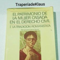 Libros de segunda mano: EL PATRIMONIO DE LA MUJER CASADA EN EL DERECHO CIVIL - LA TRADICION ROMANISTICA - TDK160. Lote 194350615