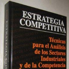 Libros de segunda mano: ESTRATEGIA COMPETITIVA - TECNICAS PARA EL ANALISIS - MICHAEL PORTER. Lote 194384647