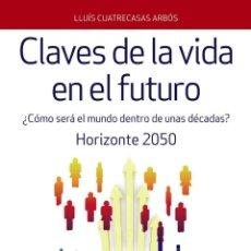 Libros de segunda mano: CLAVES DE LA VIDA EN EL FUTURO. Lote 194391232