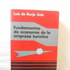 Libros de segunda mano: LIBRO FUNDAMENTOS DE ECONOMIA DE LA EMPRESA TURISTICA POR LUIS DE BORJA SOLÉ 1983 UNIVERSIDAD. Lote 194499945
