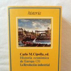 Libros de segunda mano: HISTORIA ECONOMICA DE EUROPA (3) LA REVOLUCION INDUSTRIAL CARLO M. CIPOLLA EDITORIAL ARIEL 1983. Lote 194500731