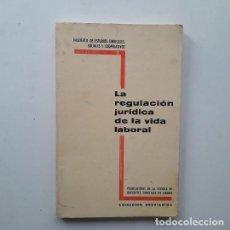 Libros de segunda mano: LA REGULACIÓN JURÍDICA DE LA VIDA LABORAL (1968). Lote 194508465
