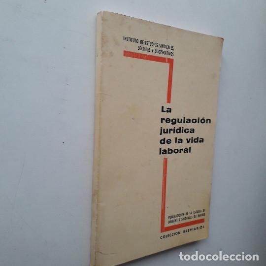 Libros de segunda mano: La regulación jurídica de la vida laboral (1968) - Foto 2 - 194508465