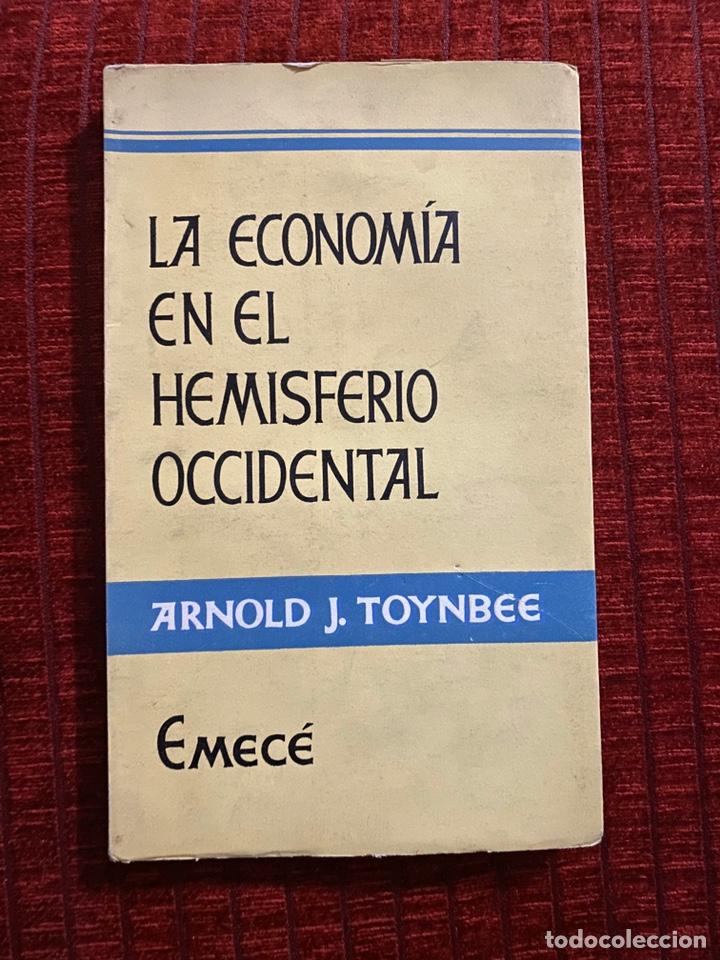 LA ECONOMÍA EN EL HEMISFERIO OCCIDENTAL ARNOLD J. TOYNBEE (Libros de Segunda Mano - Ciencias, Manuales y Oficios - Derecho, Economía y Comercio)