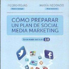 Libros de segunda mano: COMO PREPARAR UN PLAN DE SOCIAL MEDIA MARKETING PEDRO ROJAS. Lote 194584577