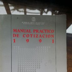Libros de segunda mano: MANUAL PRÁCTICO DE COTIZACIÓN 1991 - RÉGIMEN GENERAL SEGURIDAD SOCIAL. Lote 194591068
