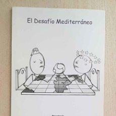 Libros de segunda mano: EL DESAFÍO MEDITERRÁNEO - PÉREZ I SEGURA, LLUÍS. Lote 194601232