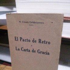 Libros de segunda mano: EL PACTO DE RETRO Y LA CARTA DE GRACIA, M. CASALS COLLDECARRERA, BOSCH . Lote 194612821