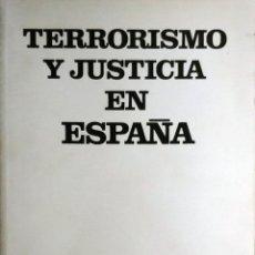 Libros de segunda mano: TERRORISMO Y JUSTICIA EN ESPAÑA. MADRID : CENTRO ESPAÑOL DE DOCUMENTACIÓN, 1975.. Lote 194618025