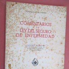 Libros de segunda mano: COMENTARIOS A LA LEY DEL SEGURO DE ENFERMEDAD - ALFONSO DE LA FUENTE-1943 . Lote 194624173