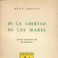 Libros de segunda mano: DE LA LIBERTAD DE LOS MARES / HUGO GROCIO. Lote 194668500