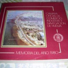 Libros de segunda mano: CAMARA OFICIAL DE COMERCIO , INDUSTRIA Y NAVEGACION DE HUELVA , MEMORIA DEL AÑO 1980. Lote 194669673
