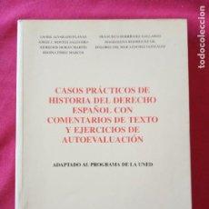 Libros de segunda mano: CASOS PRACTICOS DE HISTORIA DEL DERECHO ESPAÑOL CON COMENTARIOS DE TEXTO Y EJERC.DE AUTOEVALUACION. Lote 194691178