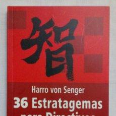 Libros de segunda mano: 36 ESTRATAGEMAS PARA DIRECTIVOS. PERFECTO ESTADO!!!. Lote 194722381