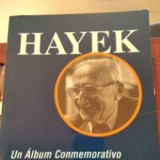 Libros de segunda mano: HAYEK-UN ALBUM CONMEMORATIVO-RECOPLILADO POR JOHN RAYBOULD-FOMENT DEL TREBALL-2004. Lote 194722580