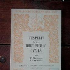 Libros de segunda mano: L´ESPERIT DEL DRET PUBLIC CATALÀ - (CATALÀ). Lote 194741883