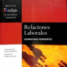 Libros de segunda mano: RELACIONES LABORALES. ASIGNATURAS PENDIENTES - CARLOS DE BENITO - PEARSON PRENTICE HALL EDUCACIÓN. Lote 194746356