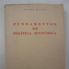 Libros de segunda mano: FUNDAMENTOS DE POLÍTICA ECONÓMICA - WALTER EUCKEN - EDICIONES RIALP - AÑO 1956.. Lote 194755596